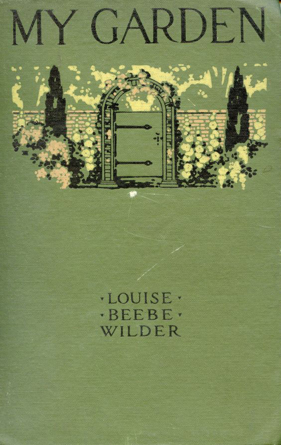 Book cover, My Garden, Louise Beebe Wilder